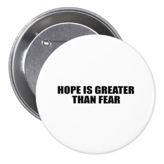 HOPE IS GREATER THAN FEAR PINBACK BUTTONS