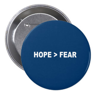 HOPE IS GREATER THAN FEAR - BUTTONS