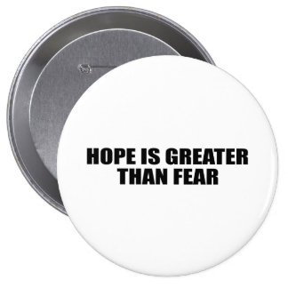 HOPE IS GREATER THAN FEAR PINBACK BUTTON