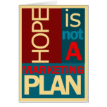 Hope is not a Marketing Plan Greeting Card