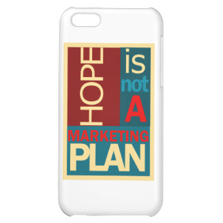 Hope is not a Marketing Plan Case For iPhone 5C