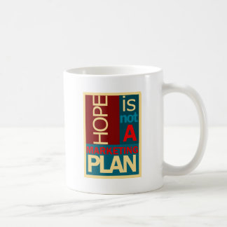 Hope is not a Marketing Plan Classic White Coffee Mug