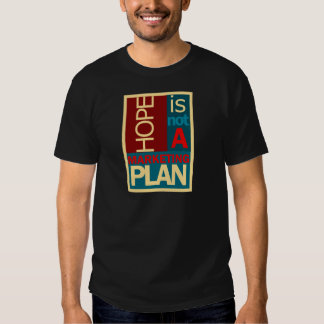 Hope is not a Marketing Plan Shirts
