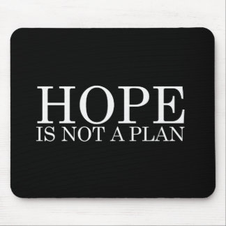 HOPE IS NOT A PLAN Bumpersticker Mouse Pad