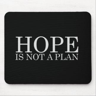 HOPE IS NOT A PLAN T-shirt Mousepads