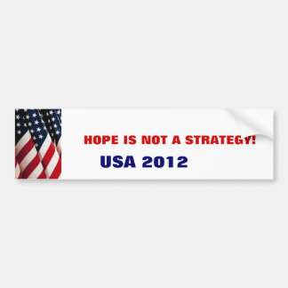HOPE IS NOT A STRATEGY! CAR BUMPER STICKER