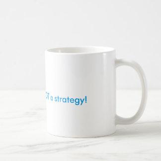 Hope is not a strategy coffee mug