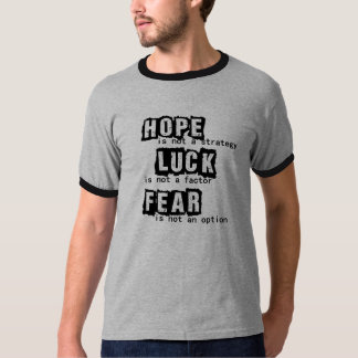 Hope is not a strategy tee shirt