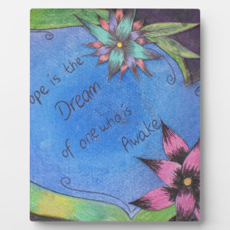 Hope is the dream of one who is alive photo plaques