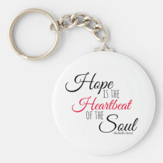 Hope is the Heartbeat Keychains