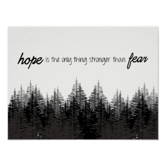 Hope is the only thing stronger than fear forest poster