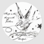 """""""Hope is the thing with feathers..."""" Classic Round Sticker"""