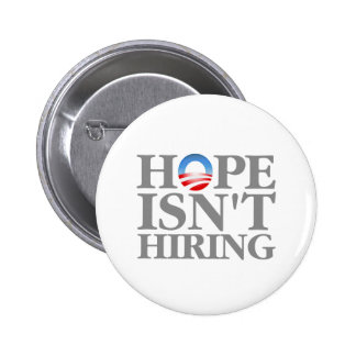 Hope Isn't Hiring Pinback Button