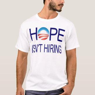 Hope Isn't Hiring T-Shirt