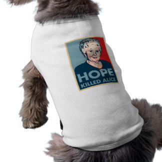 Hope killed Alice T-Shirt