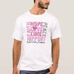 Hope Love Cure Breast Cancer Awareness T-Shirt