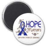 Hope Matters 3 Ankylosing Spondylitis Fridge Magnet