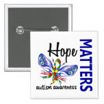 Hope Matters Butterfly Autism Pinback Button