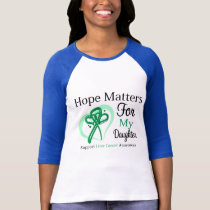 Hope Matters For My Daughter - Liver Cancer T-Shirt