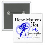 Hope Matters For My Granddaughter - Colon Cancer Pinback Button