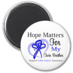 Hope Matters For My Twin Brother - Colon Cancer Refrigerator Magnets