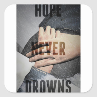 Hope Never Drowns Square Sticker