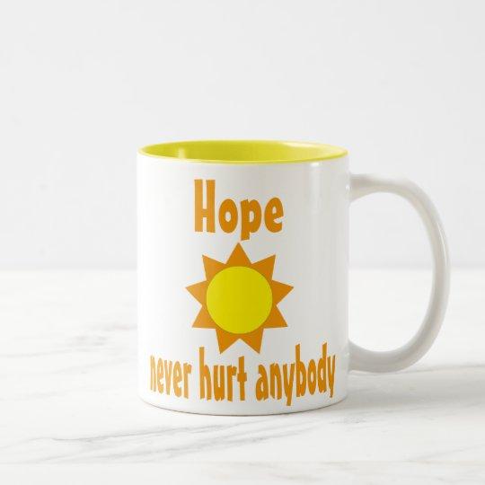 Hope never hurt anybody Mug