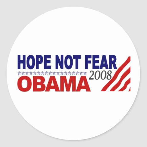 Hope Not Fear Obama 08 Round Stickers