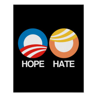 HOPE (Obama) vs. HATE (Trump) Poster