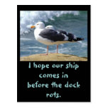 Hope our ship, I hope our ship comes inbefore t... Postcard