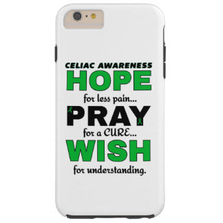 Hope Pray Wish...Celiac Tough iPhone 6 Plus Case