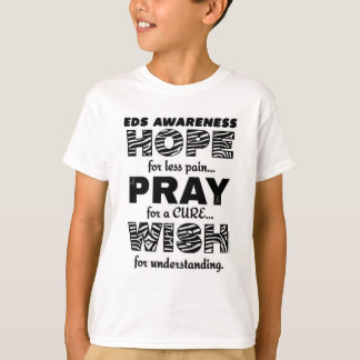 Hope Pray Wish...EDS T-Shirt