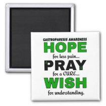 Hope Pray Wish...Gastroparesis Magnet