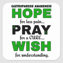 Hope Pray Wish...Gastroparesis Square Sticker