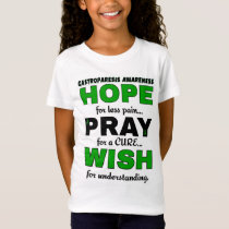 Hope Pray Wish...Gastroparesis T-Shirt