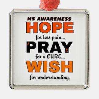 Hope Pray Wish...MS Metal Ornament