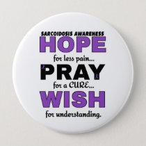 Hope Pray Wish...Sarcoidosis Button