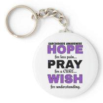 Hope Pray Wish...Sarcoidosis Keychain