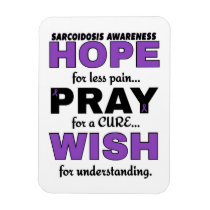 Hope Pray Wish...Sarcoidosis Magnet