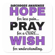 Hope Pray Wish...Sarcoidosis Square Sticker