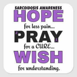 Hope Pray Wish...Sarcoidosis Square Sticker