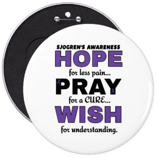 Hope Pray Wish...Sjogren's Pinback Button