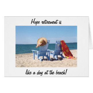 HOPE RETIREMENT IS LIKE A DAY AT THE BEACH GREETING CARD