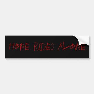 Hope Rides Alone Bumper Sticker