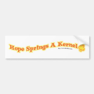 Hope Springs A Kernel Bumper Sticker