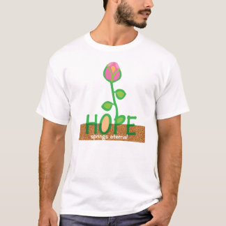 HOPE springs eternal T-Shirt