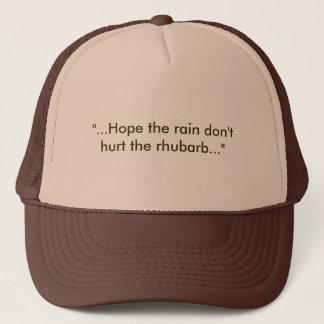 """...Hope the rain don't hurt the rhubarb..."" Trucker Hat"