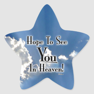 Hope To See You In Heaven! with clouds Star Sticker