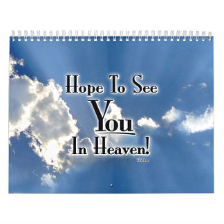 Hope To See You In Heaven! with clouds Calendar