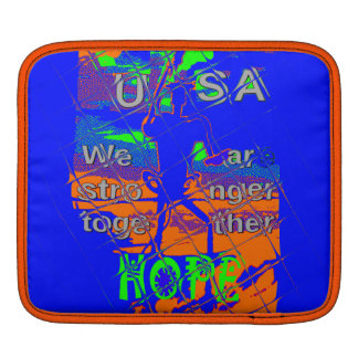 Hope USA Hillary We are stronger together Sleeve For iPads